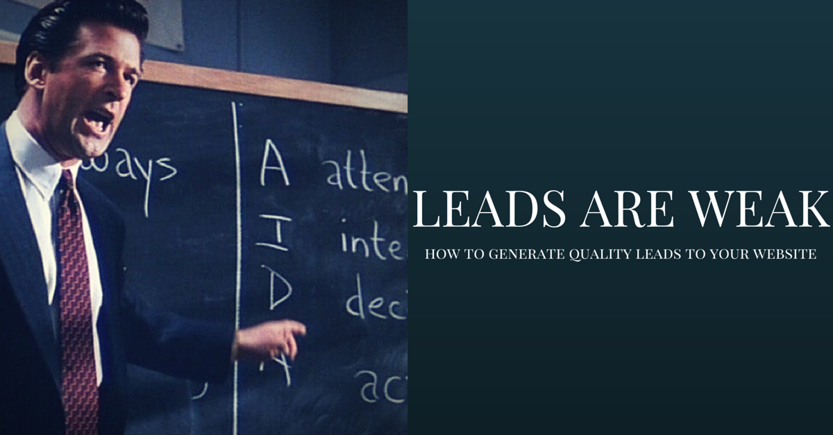 Leads are Weak - Generate Quality Leads to Your Website