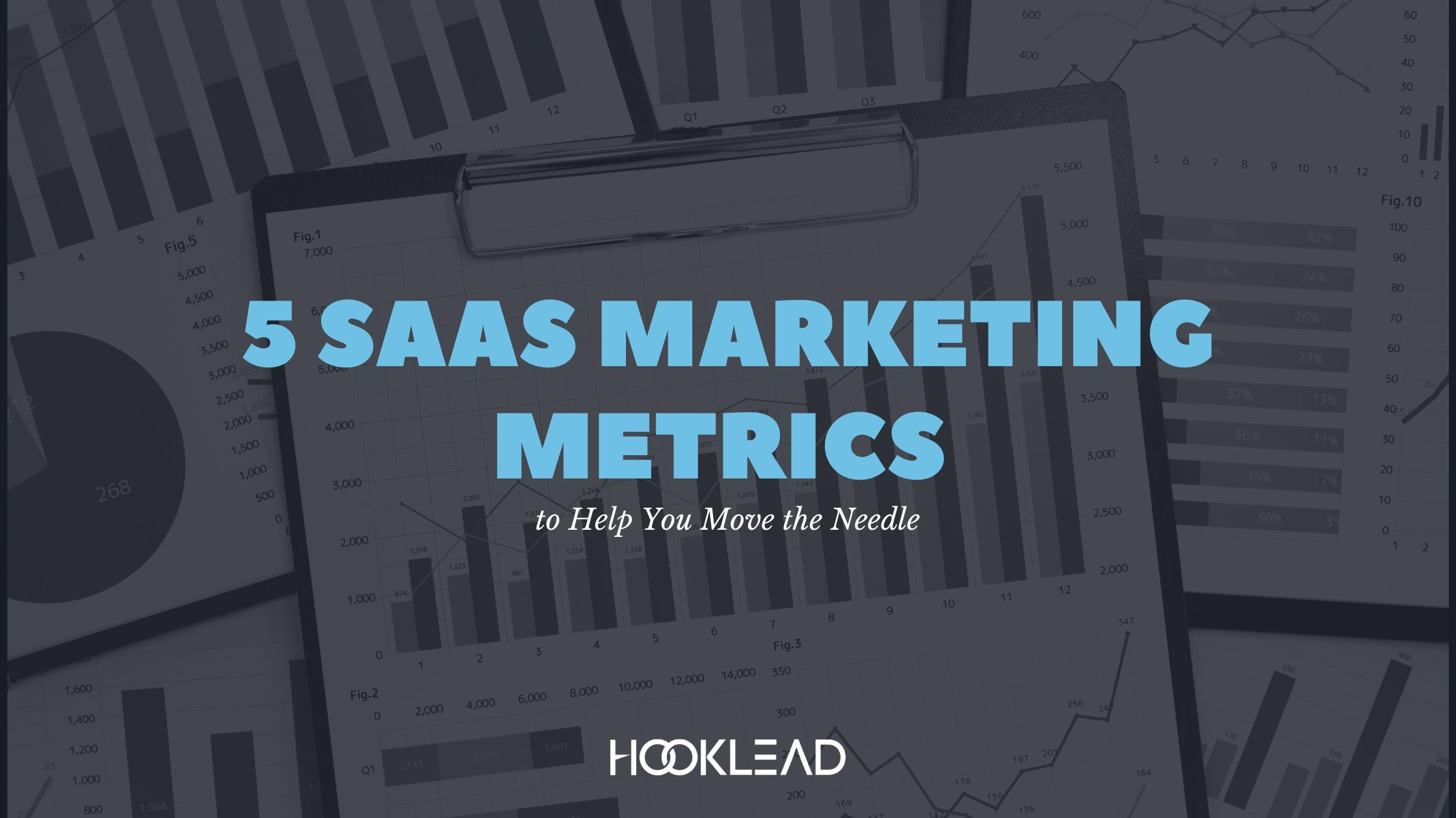 5 SaaS Marketing Metrics to Help You Move the Needle